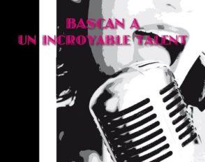 Bascan a un incroyable talent 2013