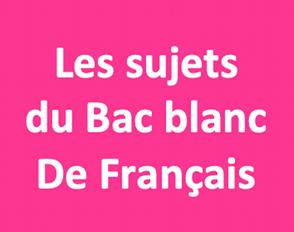 Les sujets du Bac blanc de Français